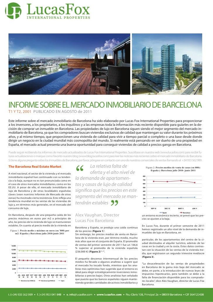 INFORME SOBRE EL MERCADO INMOBILIARIO DE BARCELONAT1 Y T2, 2001 PUBLICADO EN AGOSTO de 2011Este informe sobre el mercado i...