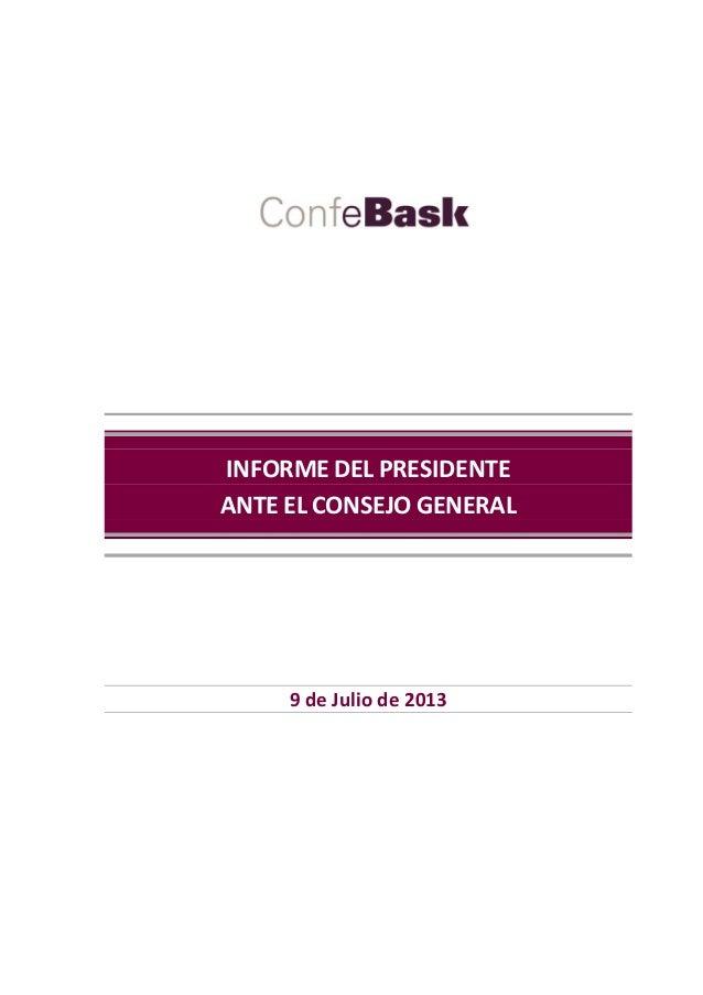 INFORME DEL PRESIDENTE ANTE EL CONSEJO GENERAL 9 de Julio de 2013