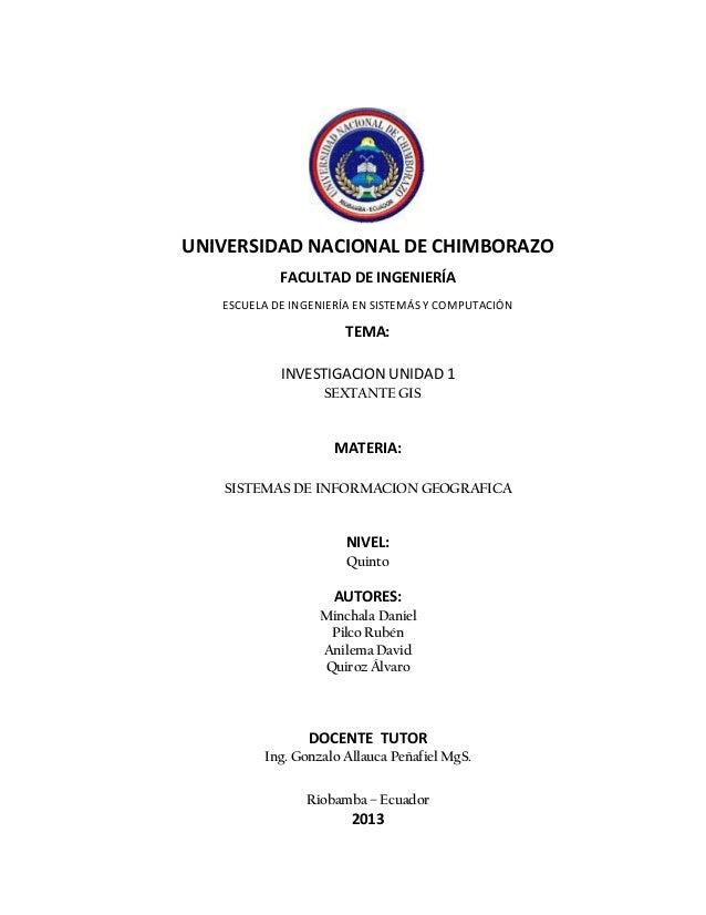 UNIVERSIDAD NACIONAL DE CHIMBORAZO FACULTAD DE INGENIERÍA ESCUELA DE INGENIERÍA EN SISTEMÁS Y COMPUTACIÓN  TEMA: INVESTIGA...