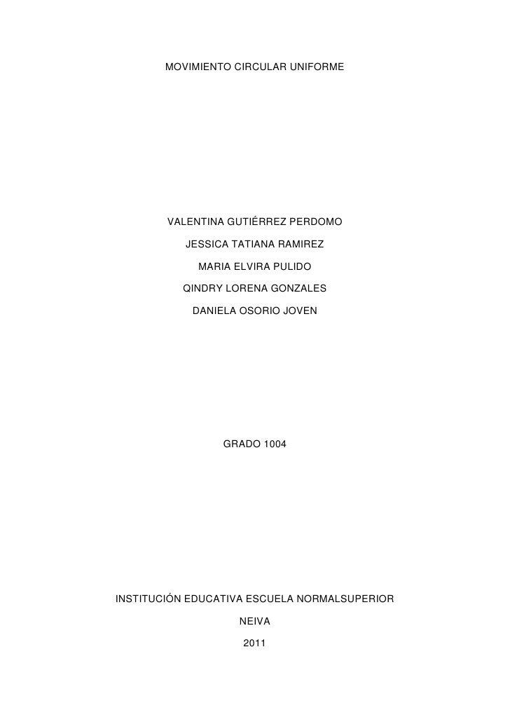MOVIMIENTO CIRCULAR UNIFORME<br />VALENTINA GUTIÉRREZ PERDOMO<br />JESSICA TATIANA RAMIREZ<br />MARIA ELVIRA PULIDO<br />Q...
