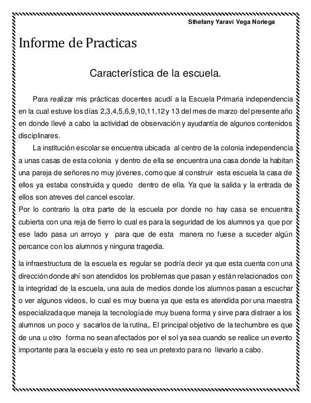 Sthefany Yaraví Vega Noriega Informe de Practicas Característica de la escuela. Para realizar mis prácticas docentes acudí...