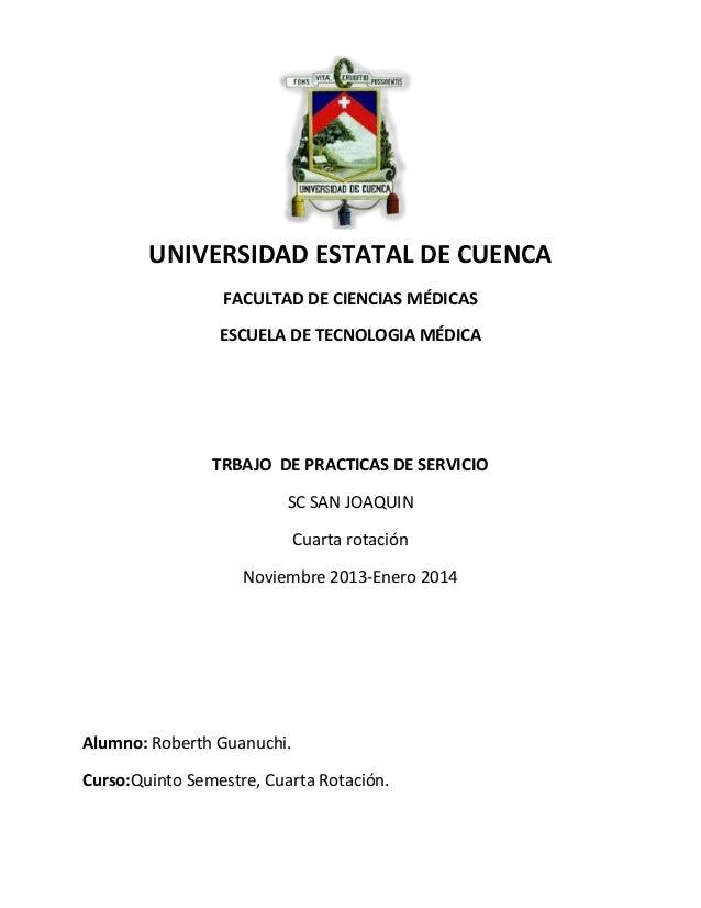 UNIVERSIDAD ESTATAL DE CUENCA FACULTAD DE CIENCIAS MÉDICAS ESCUELA DE TECNOLOGIA MÉDICA  TRBAJO DE PRACTICAS DE SERVICIO S...