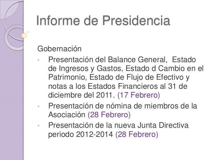 Informe de PresidenciaGobernación• Presentación del Balance General, Estado  de Ingresos y Gastos, Estado d Cambio en el  ...