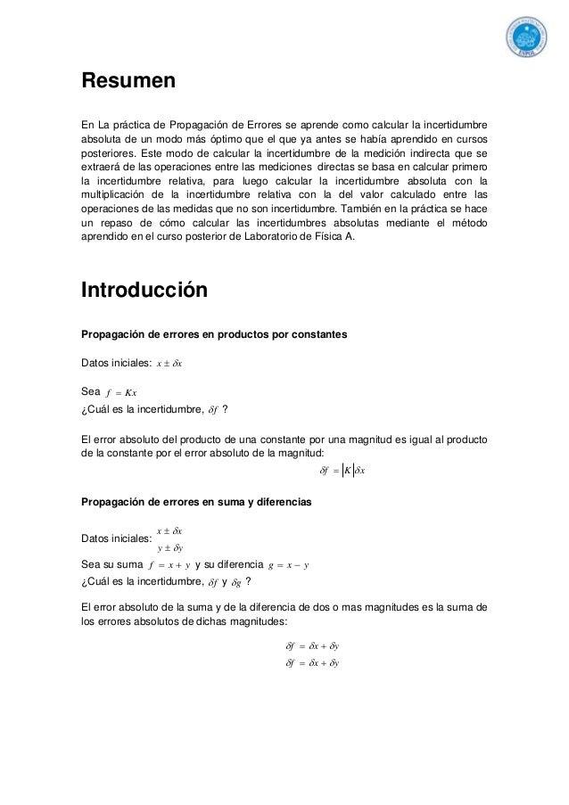 ResumenEn La práctica de Propagación de Errores se aprende como calcular la incertidumbreabsoluta de un modo más óptimo qu...