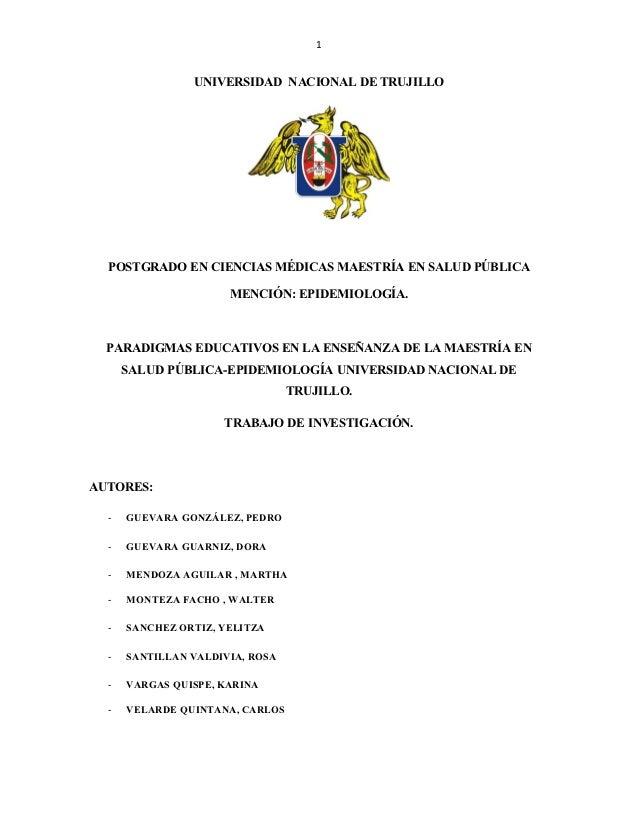 1                UNIVERSIDAD NACIONAL DE TRUJILLO  POSTGRADO EN CIENCIAS MÉDICAS MAESTRÍA EN SALUD PÚBLICA                ...