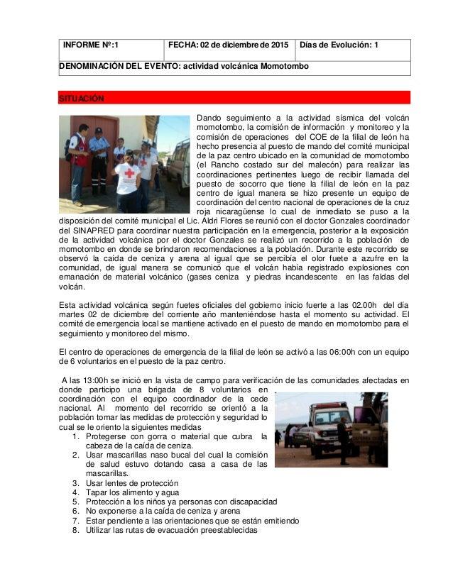 INFORMEDE SITUACIÓN SITUACIÓN Dando seguimiento a la actividad sísmica del volcán momotombo, la comisión de información y ...