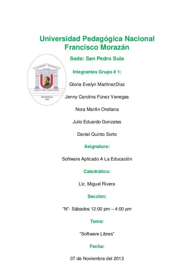 Universidad Pedagógica Nacional Francisco Morazán Sede: San Pedro Sula Integrantes Grupo # 1: Gloria Evelyn MartínezDíaz J...