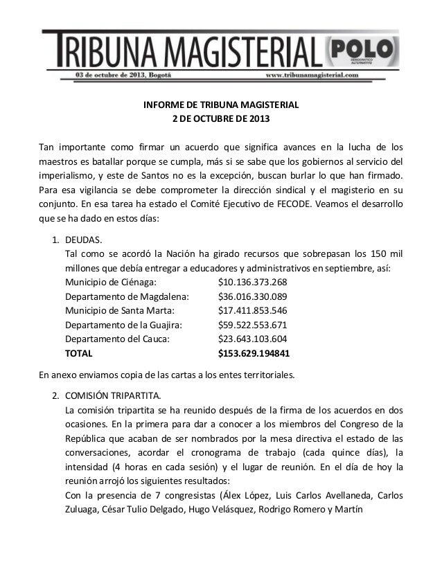 INFORME DE TRIBUNA MAGISTERIAL 2 DE OCTUBRE DE 2013 Tan importante como firmar un acuerdo que significa avances en la luch...