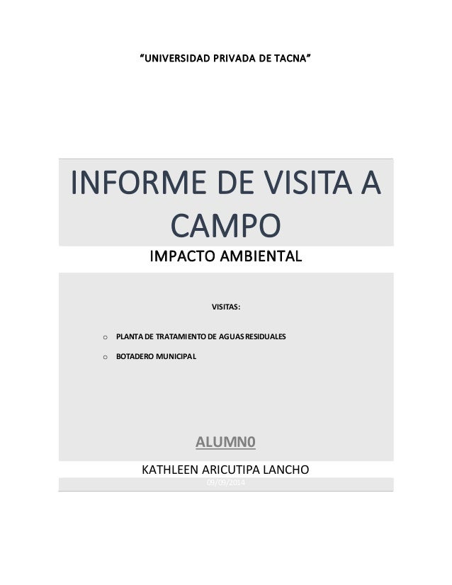 """""""UNIVERSIDAD PRIVADA DE TACNA"""" INFORME DE VISITA A CAMPO IMPACTO AMBIENTAL VISITAS: o PLANTA DE TRATAMIENTO DE AGUASRESIDU..."""