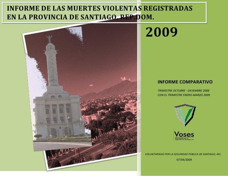 INFORME DE LAS MUERTES VIOLENTAS REGISTRADAS EN LA PROVINCIA DE SANTIAGO, REP.DOM.                                  2009  ...