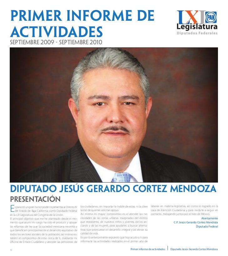 Primer informe deactividadesSeptiembre 2009 - Septiembre 2010DIPUTADO JESÚS GERARDO CORTEZ MENDOZAPresentaciónE    s para ...
