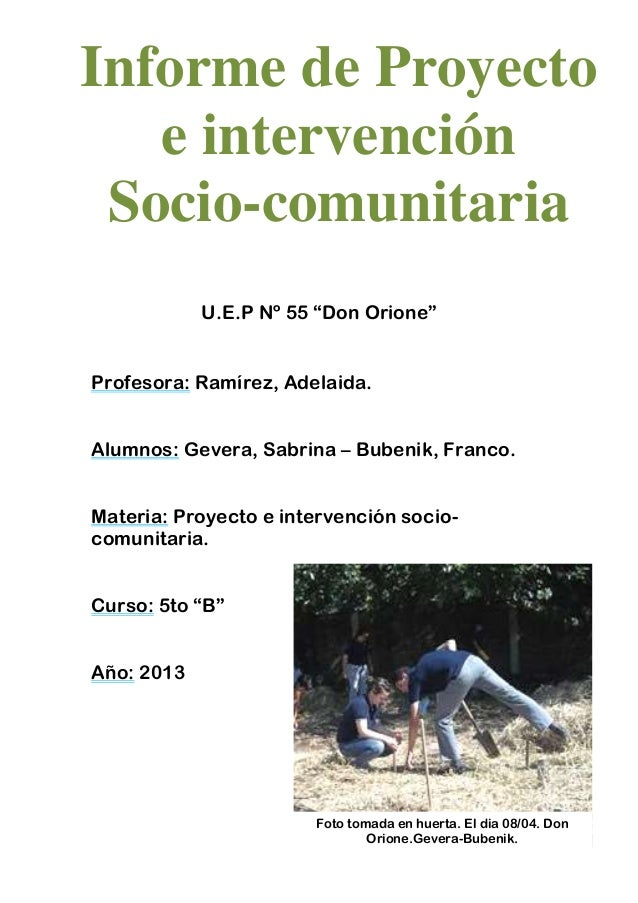 """U.E.P Nº 55 """"Don Orione""""Profesora: Ramírez, Adelaida.Alumnos: Gevera, Sabrina – Bubenik, Franco.Materia: Proyecto e interv..."""