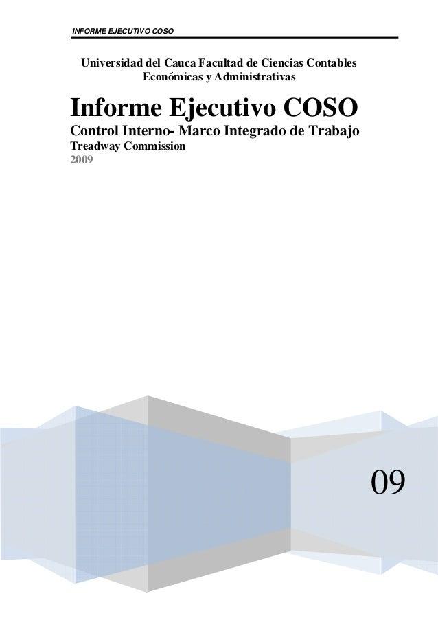INFORME EJECUTIVO COSO Universidad del Cauca Facultad de Ciencias Contables Económicas y Administrativas 09 Informe Ejecut...