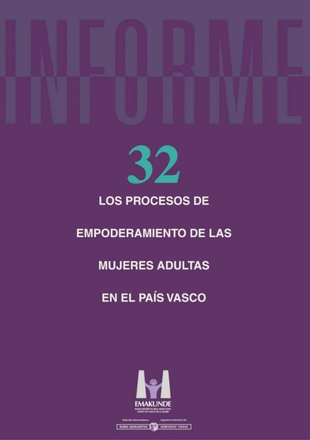 LOS PROCESOS DE EMPODERAMIENTO DE LAS MUJERES ADULTAS EN EL PAÍS VASCO EMAKUNDE INSTITUTO VASCO DE LA MUJER Vitoria-Gastei...