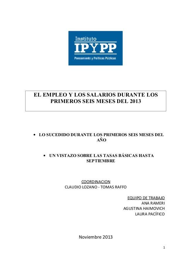 EL EMPLEO Y LOS SALARIOS DURANTE LOS PRIMEROS SEIS MESES DEL 2013  • LO SUCEDIDO DURANTE LOS PRIMEROS SEIS MESES DEL AÑO •...