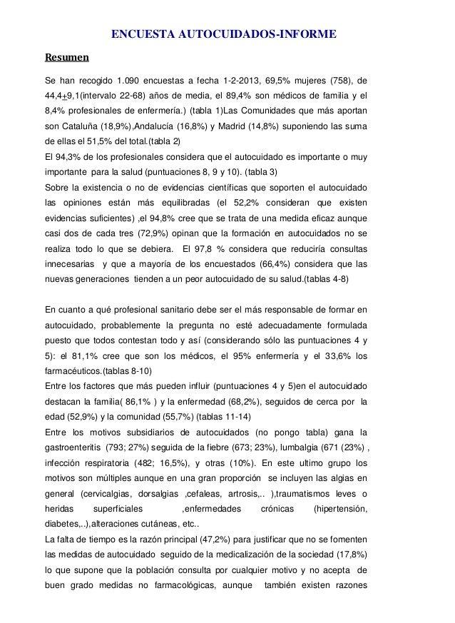 ENCUESTA AUTOCUIDADOS-INFORMEResumenSe han recogido 1.090 encuestas a fecha 1-2-2013, 69,5% mujeres (758), de44,4+9,1(inte...