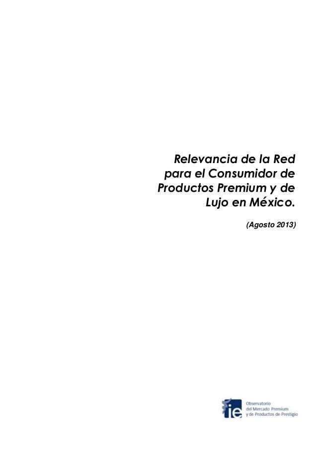 Relevancia de la Red para el Consumidor de Productos Premium y de Lujo en México. (Agosto 2013)