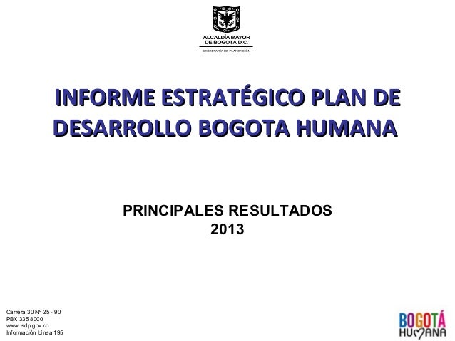 Informe estratégico Plan de Desarrollo Bogotá Humana - Resultados 2013