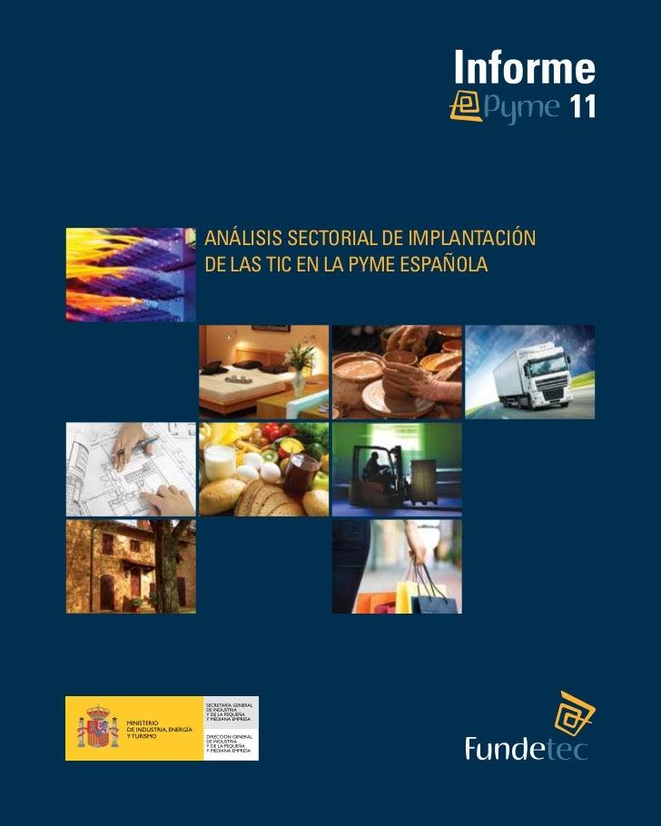 11Análisis sectorial de implantaciónde las TIC en la pyme española                                     1