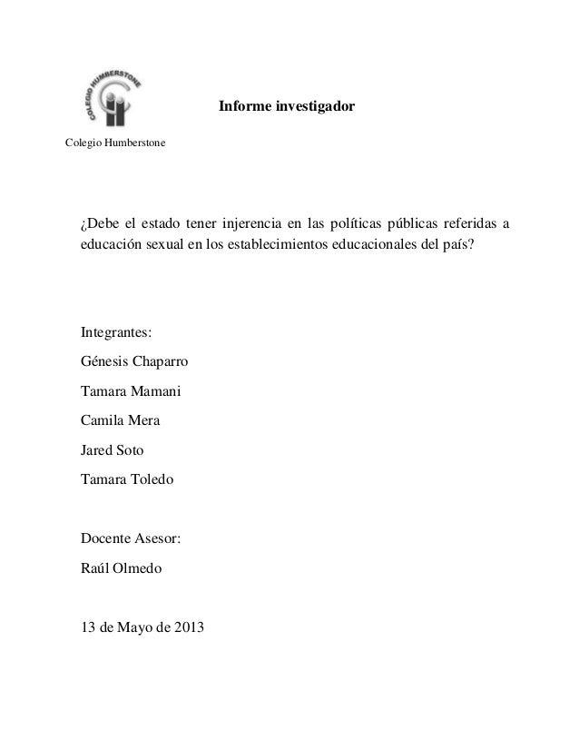 Informe investigador ¿Debe el estado tener injerencia en las políticas públicas referidas a educación sexual en los establ...