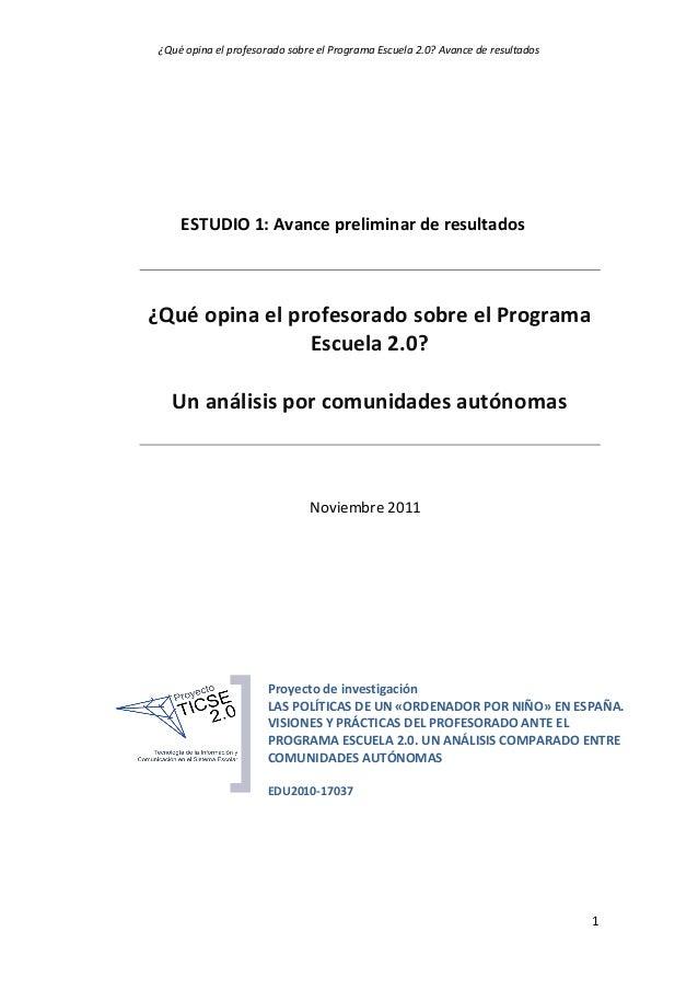 ¿Qué opina el profesorado sobre el Programa Escuela 2.0? Avance de resultados     ESTUDIO 1: Avance preliminar de resultad...