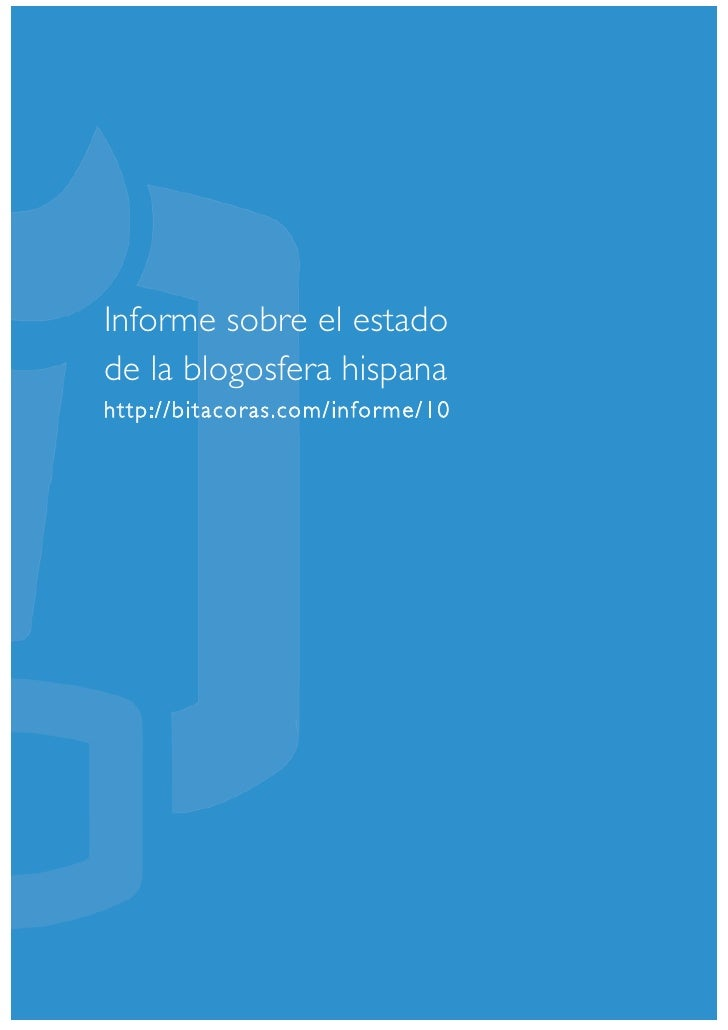 Informe sobre el estado de la blogosfera hispana Bitacoras.com 2010