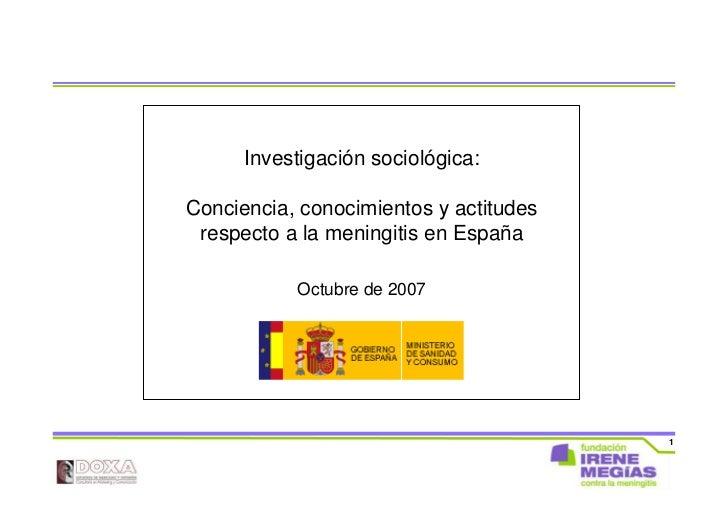 Investigación sociológica:Conciencia, conocimientos y actitudes respecto a la meningitis en España           Octubre de 20...