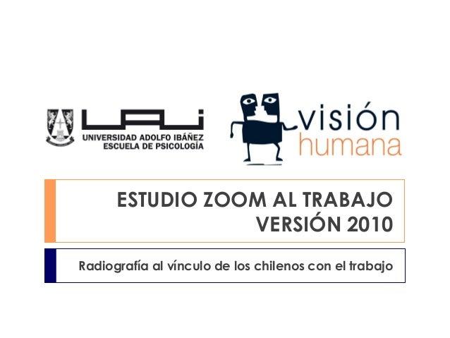 Informe estudio zoom al trabajo 2010 uai vision humana-2010_versión publica