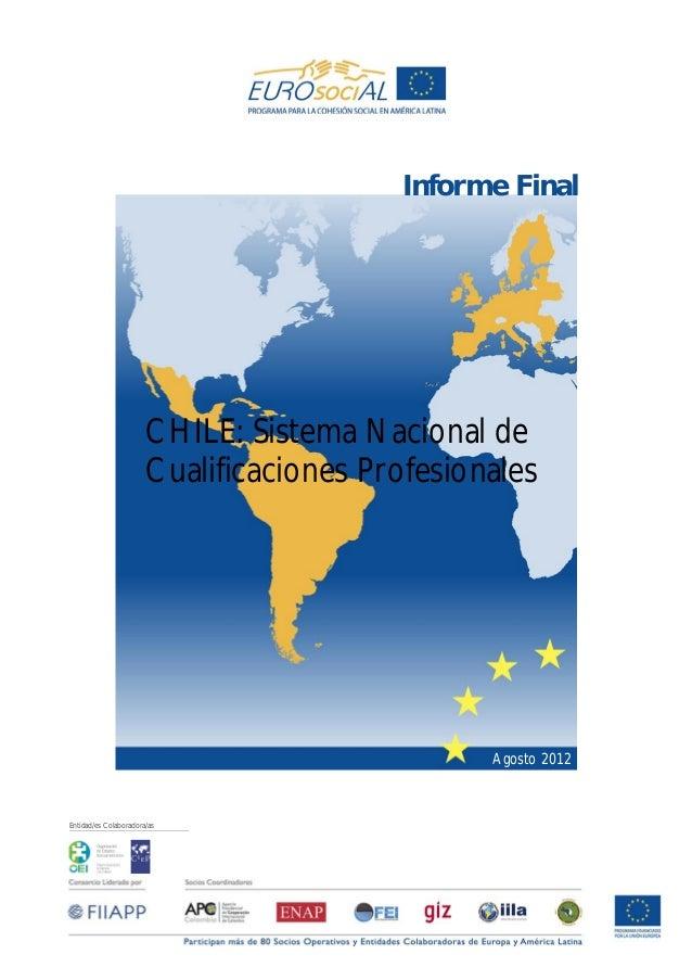 Entidad/es Colaboradora/asAgosto 2012CHILE: Sistema Nacional deCualificaciones ProfesionalesInforme Final