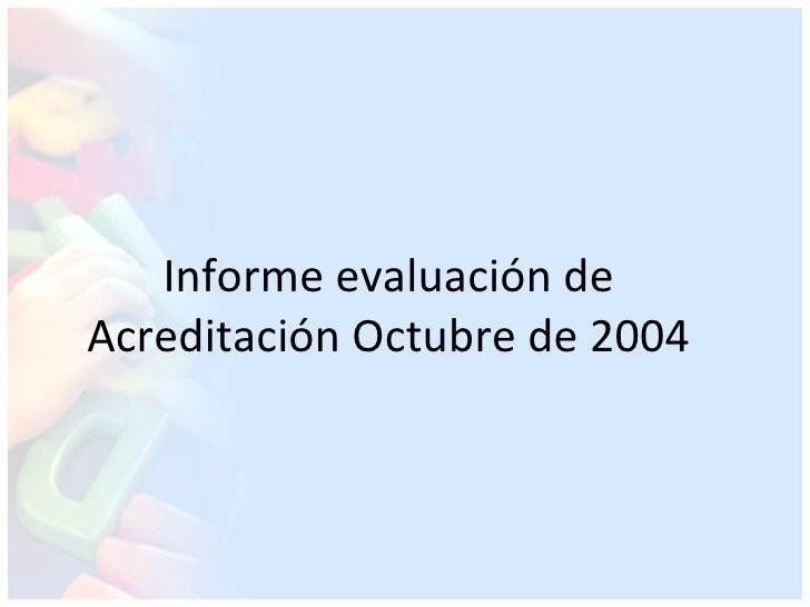 Informe evaluación de Acreditación Octubre de 2004