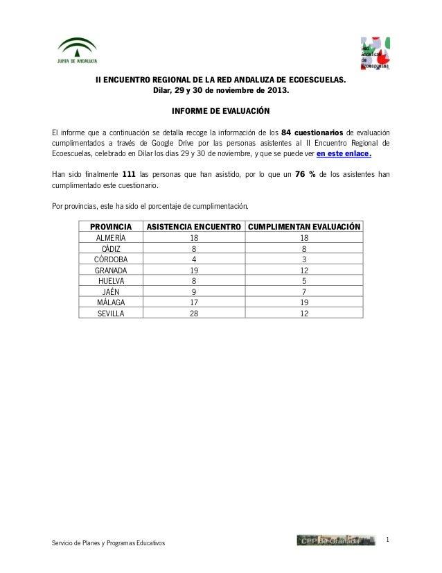 II ENCUENTRO REGIONAL DE LA RED ANDALUZA DE ECOESCUELAS. Dílar, 29 y 30 de noviembre de 2013. INFORME DE EVALUACIÓN El inf...