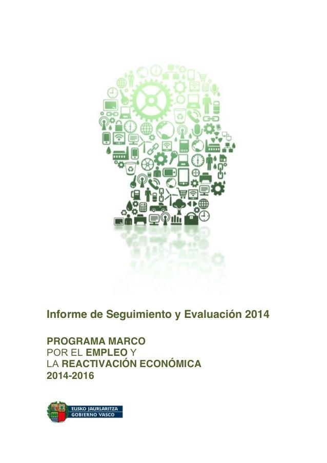 Informe de Seguimiento y Evaluación 2014 PROGRAMA MARCO POR EL EMPLEO Y LA REACTIVACIÓN ECONÓMICA 2014-2016