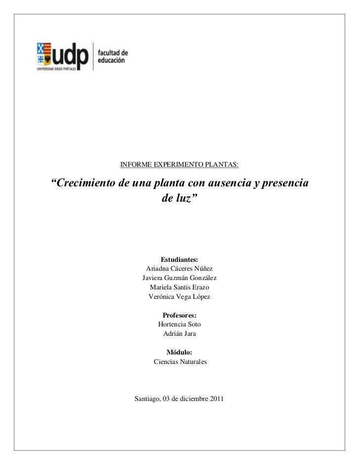 """INFORME EXPERIMENTO PLANTAS:""""Crecimiento de una planta con ausencia y presencia                      de luz""""              ..."""