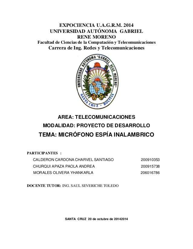 EXPOCIENCIA U.A.G.R.M. 2014 UNIVERSIDAD AUTÓNOMA GABRIEL RENE MORENO Facultad de Ciencias de la Computación y Telecomunica...