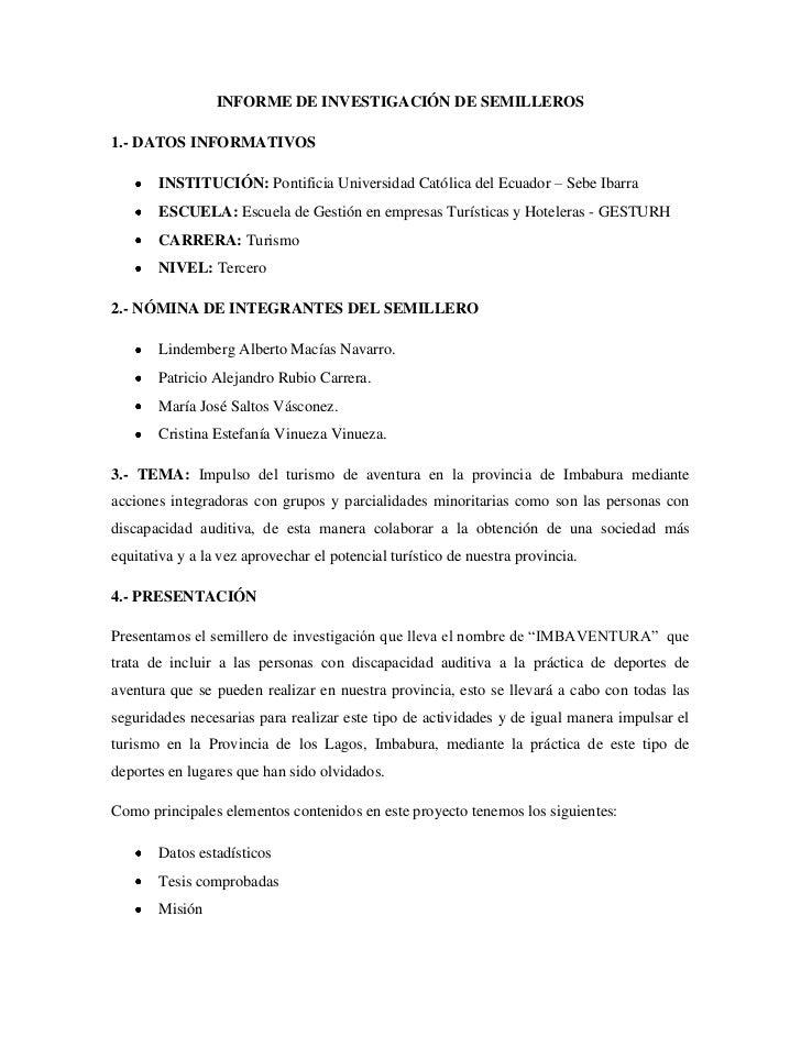 INFORME DE INVESTIGACIÓN DE SEMILLEROS1.- DATOS INFORMATIVOS       INSTITUCIÓN: Pontificia Universidad Católica del Ecuado...