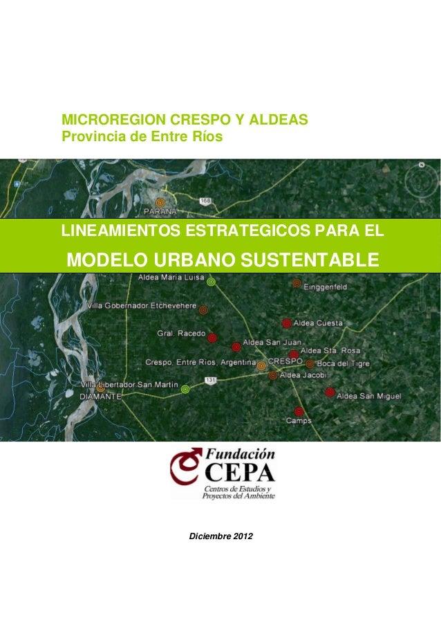 MICROREGION CRESPO Y ALDEAS Provincia de Entre Ríos  LINEAMIENTOS ESTRATEGICOS PARA EL  MODELO URBANO SUSTENTABLE  Diciemb...