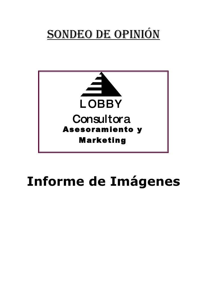 SONDEO DE OPINIÓN           L OBBY      Consultora     Asesoramiento y        Marketing     Informe de Imágenes