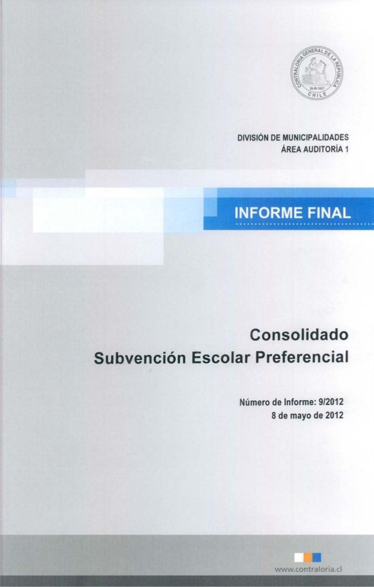 Informe final consolidado n° 9 12 sobre programa nacional de auditoría a recursos que otorga la ley n° 20.248 sobre subvención escolar preferencial - mayo 2012-3
