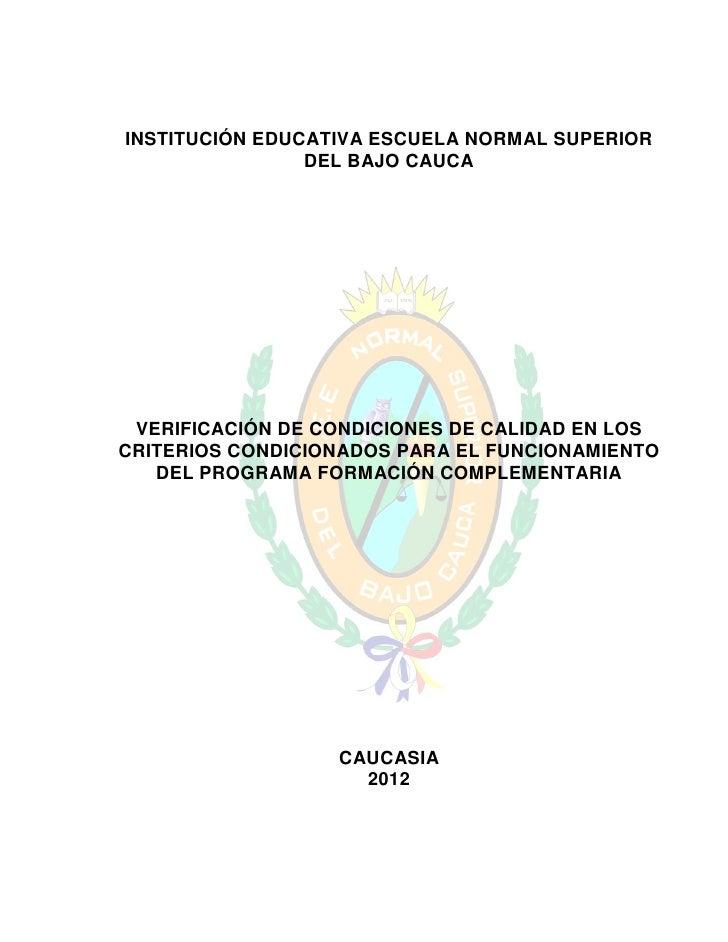 INSTITUCIÓN EDUCATIVA ESCUELA NORMAL SUPERIOR                DEL BAJO CAUCA VERIFICACIÓN DE CONDICIONES DE CALIDAD EN LOSC...