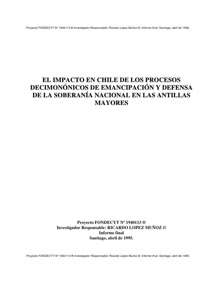 Proyecto FONDECYT Nº 1940113 ® Investigador Responsable: Ricardo López Muñoz ©. Informe final. Santiago, abril de 1995.   ...