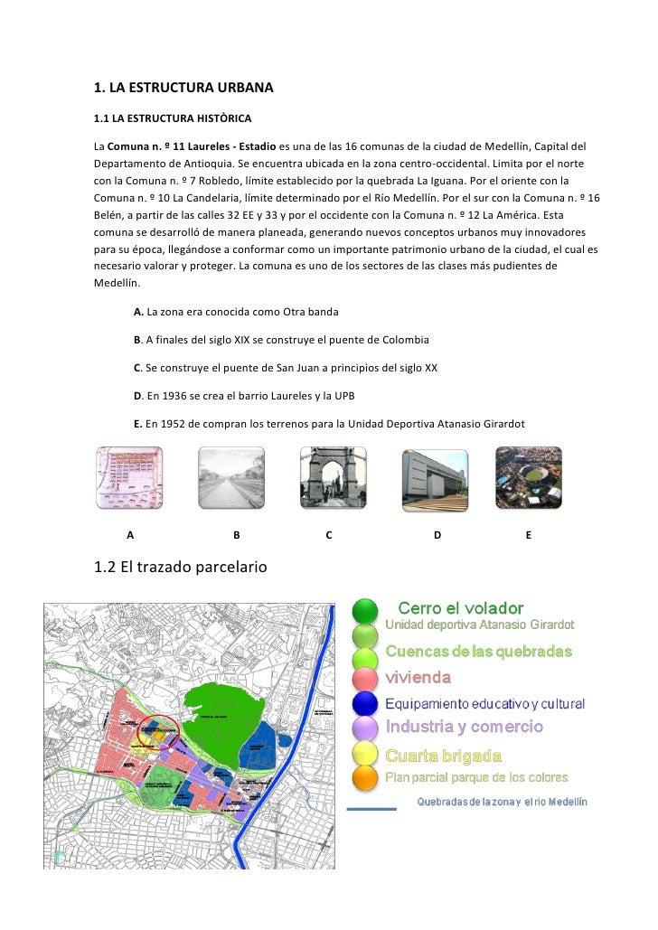 1. LA ESTRUCTURA URBANA 1.1 LA ESTRUCTURA HISTÒRICA  La Comuna n. º 11 Laureles - Estadio es una de las 16 comunas de la c...