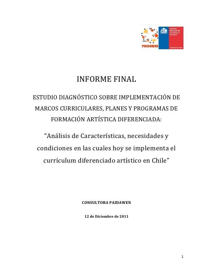 INFORME FINALESTUDIO DIAGNÓSTICO SOBRE IMPLEMENTACIÓN DEMARCOS CURRICULARES, PLANES Y PROGRAMAS DE     FORMACIÓN ARTÍSTICA...
