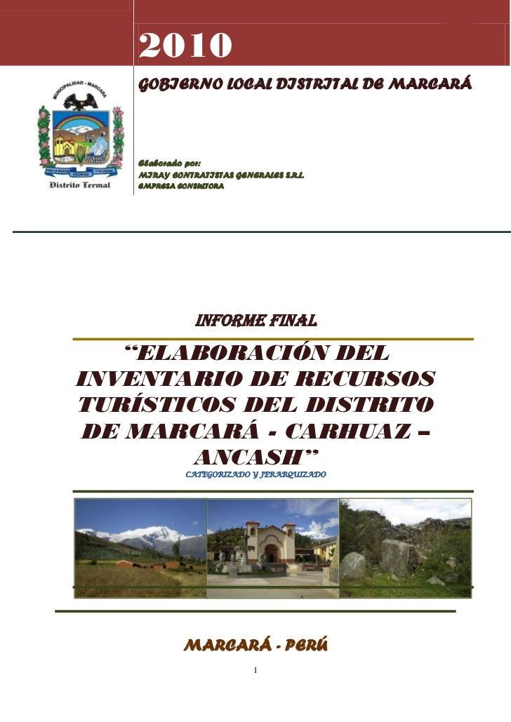 2010Inventario De Los Recursos Turísticos Del Distrito de Marcará         GOBIERNO LOCAL DISTRITAL DE MARCARÁ         Elab...