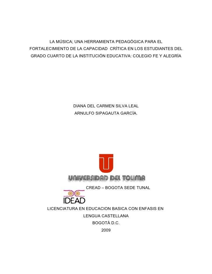 LA MÚSICA; UNA HERRAMIENTA PEDAGÓGICA PARA EL FORTALECIMIENTO DE LA CAPACIDAD CRÍTICA EN LOS ESTUDIANTES DEL GRADO CUARTO ...