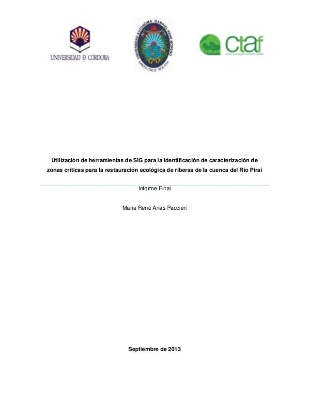 Utilización de herramientas de SIG para la identificación de caracterización de zonas críticas para la restauración ecológ...