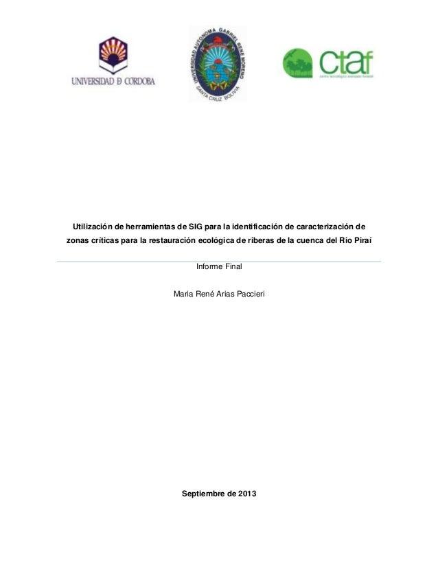 Utilización de herramientas de SIG para la identificación de caracterización de zonas críticas para la restauración ecológica de riberas de la cuenca del Rio Piraí
