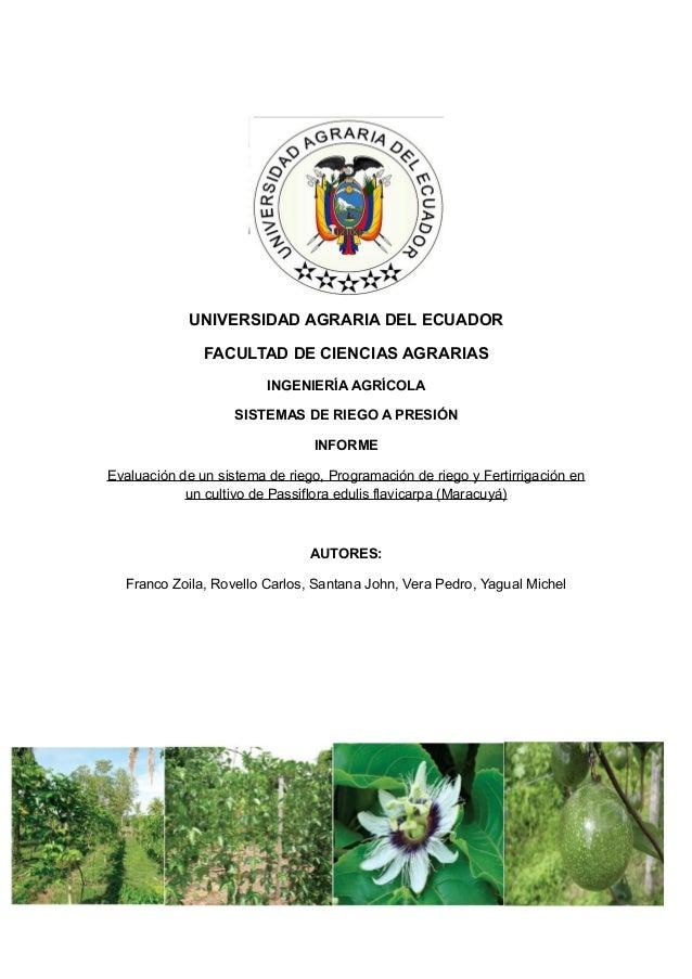 Evaluación de riego, programación de riego y fertirrigación en Passiflora edulis F. flavicarpa (Maracuyá), curvas de absorción de nutrientes