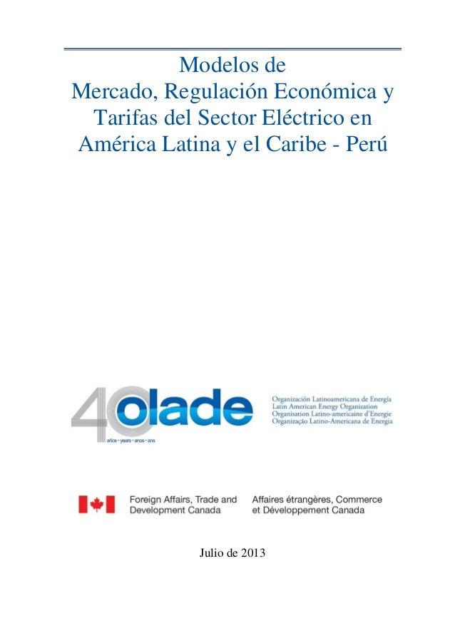 Modelos de Mercado, Regulación Económica y Tarifas del Sector Eléctrico en América Latina y el Caribe - Perú Julio de 2013