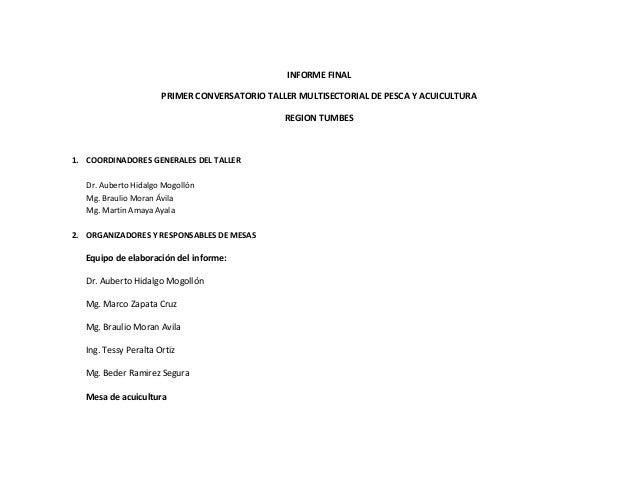 INFORME FINAL PRIMER CONVERSATORIO TALLER MULTISECTORIAL DE PESCA Y ACUICULTURA REGION TUMBES 1. COORDINADORES GENERALES D...