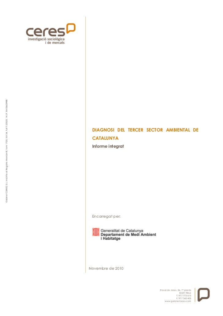 Gabinet CERES, S.L. Inscrita al Registre Mercantil, tom 1725, foli 34, full T-23525. N.I.F. B-43663988                    ...